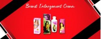 Breast Enlargement Cream in India Patna Allahabad Banaras Buxer Jamshedpur Srinagar